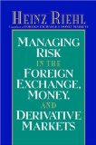Managing Risk in the Foreign Exchange, Money and Derivative Markets Reviews