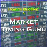 How to Become a Market Timing Guru