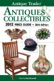 Antique Trader Antiques & Collectibles 2012 Price Guide (Antique Trader Antiques and Collectibles Price Guide)