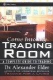 Come Into My Trading Room: A Complete Guide to Trading Reviews