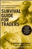 Survival Guide for Traders: How to Set Up and Organize Your Trading Business (Wiley Trading) Reviews