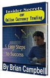 Insider Secrets OF Online Currency Trading,5 Easy Steps to Success