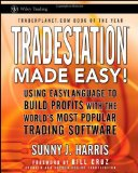 TradeStation Made Easy!: Using EasyLanguage to Build Profits with the World's Most Popular Trading Software (Wiley Trading)