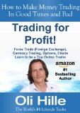 Trading for Profit! – Forex Trades (Foreign Exchange), Currency Trading, Options, Etrade – Learn to be a Top Online Trader (Make Money Trading, Trade, … Indexes, Commodities, Gold, Silver and FX)