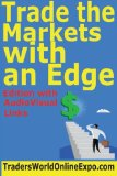 Trade the Markets with an Edge (Traders World Online Expo Books) (Volume 4)