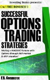 Options Trading: Strategies for SUCCESS (w/ BONUS CONTENT): Your guide to PROFITABLE  Stock Options Trading Strategies! (Investing Basics, Investing, Stocks, … Options Strategies, Options Made Easy)